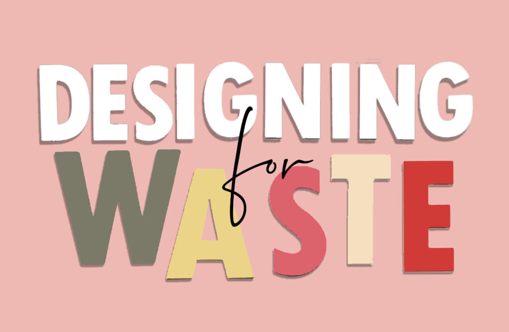 Waste fashion and design
